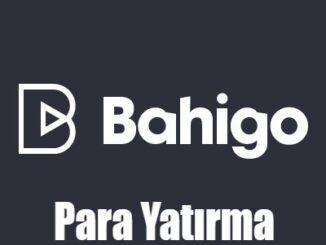 Bahigo Para Yatırma