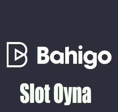 Bahigo Slot Oyna