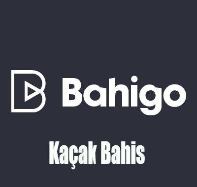 Bahigo Kaçak Bahis